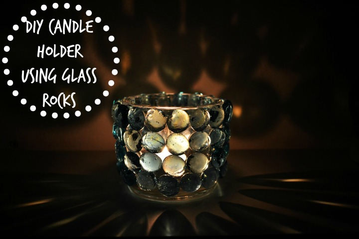 DIY Candle Holder Using Glass Rocks - serendipidiy.wordpress.com