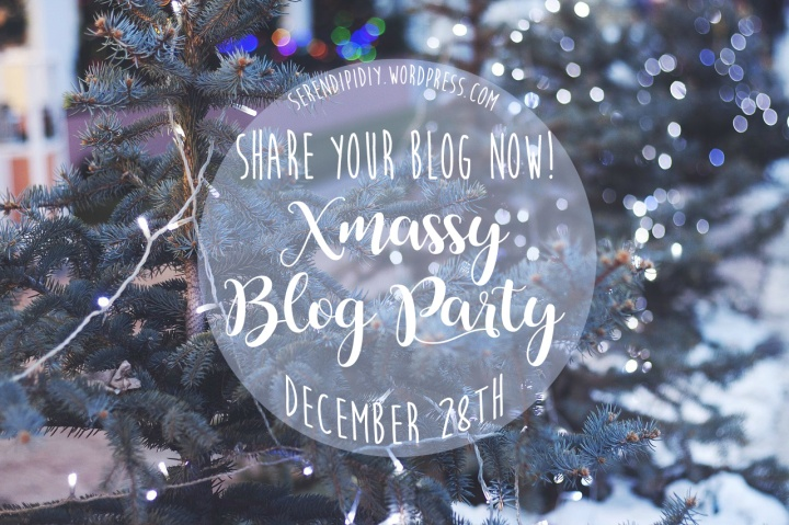 Xmassy Blog Party – Share Your Blog Now!🎄